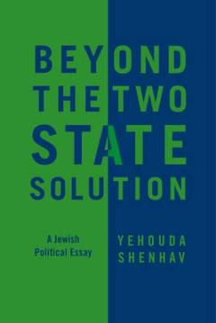 beyond-the-two-state-solution-a-jewish-political-essay